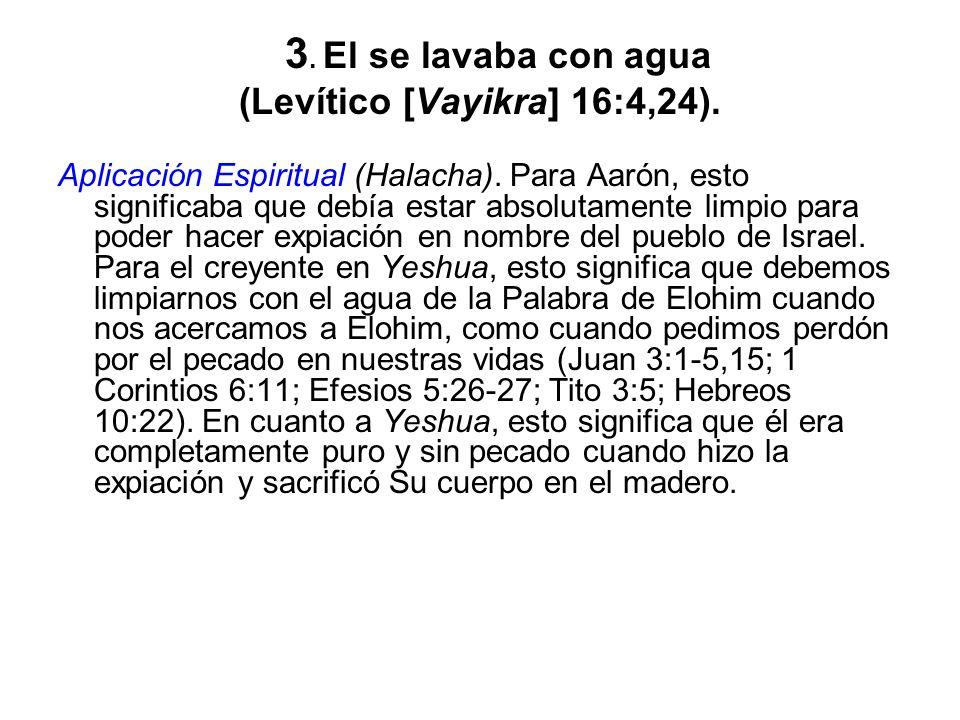 (Levítico [Vayikra] 16:4,24).